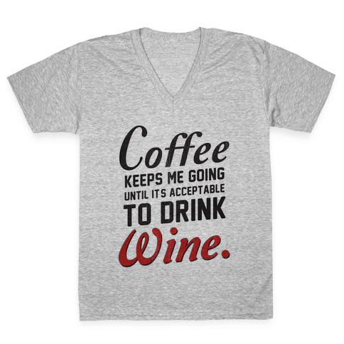 Coffee Keeps Me Going V-Neck Tee Shirt