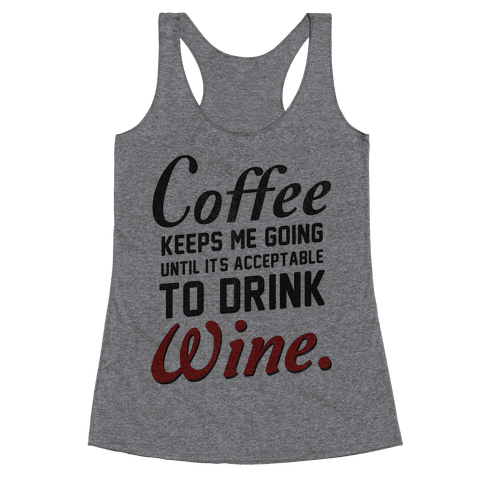 Coffee Keeps Me Going Racerback Tank Top