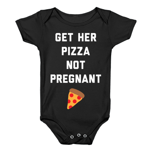 Get Her Pizza Baby Onesy