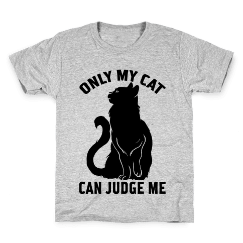 Only My Cat Can Judge Me Kids T-Shirt