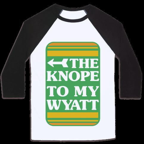 The Knope To My Wyatt Baseball Tee