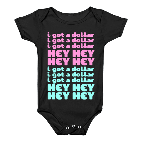 I Got a Dollar Baby Onesy