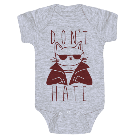 Don't Hate Baby Onesy