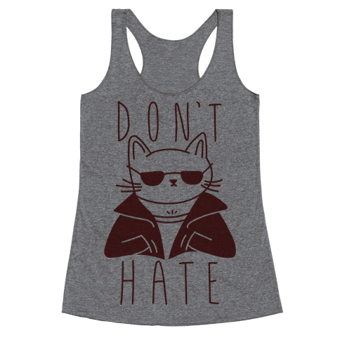 Don't Hate Racerback Tank Top