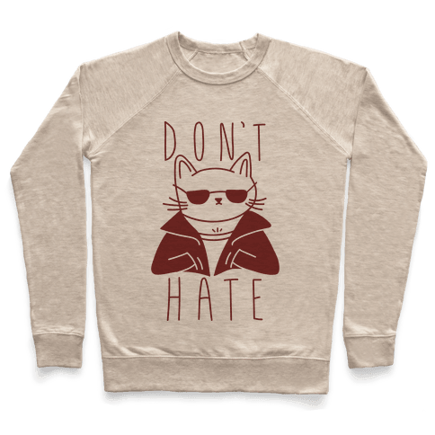 Don't Hate Pullover