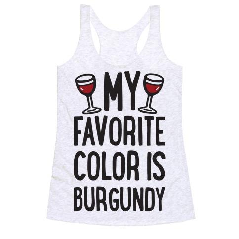 My Favorite Color Is Burgundy Racerback Tank Top