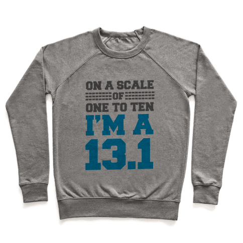 On a Scale of One to Ten I'm a 13.1 (blue) Pullover