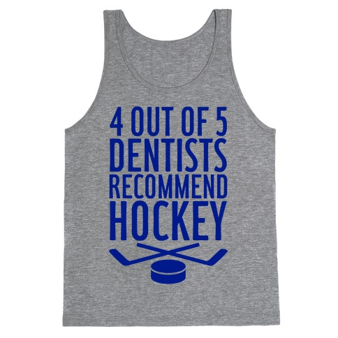 4 Out Of 5 Dentists Recommend Hockey Tank Top