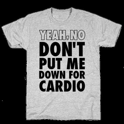 Yeah, No (Don't Put Me Down For Cardio) (Neon Tank) Mens T-Shirt
