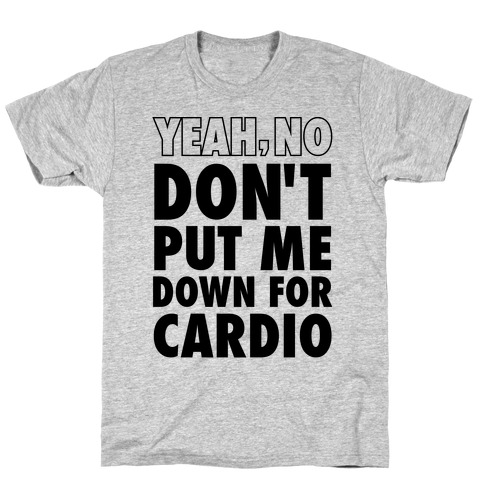 Yeah, No (Don't Put Me Down For Cardio) (Neon Tank) T-Shirt