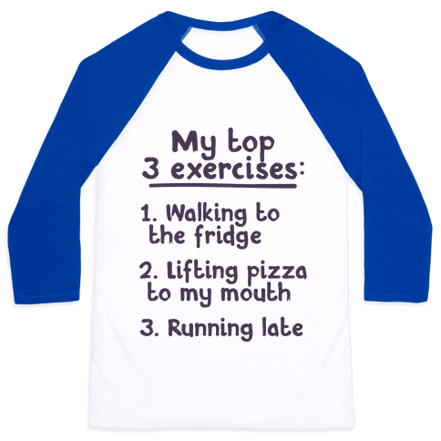 My Top Three Exercises Baseball Tee