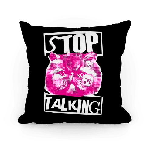 Stop Talking Pillow