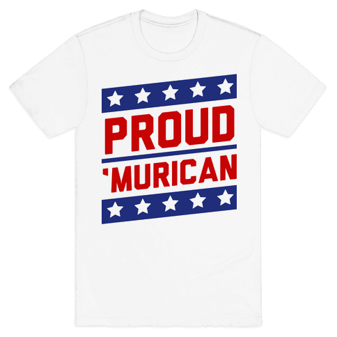 Proud Merican Patriot Mens T-Shirt
