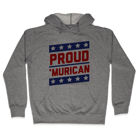 Proud Merican Patriot Hooded Sweatshirt
