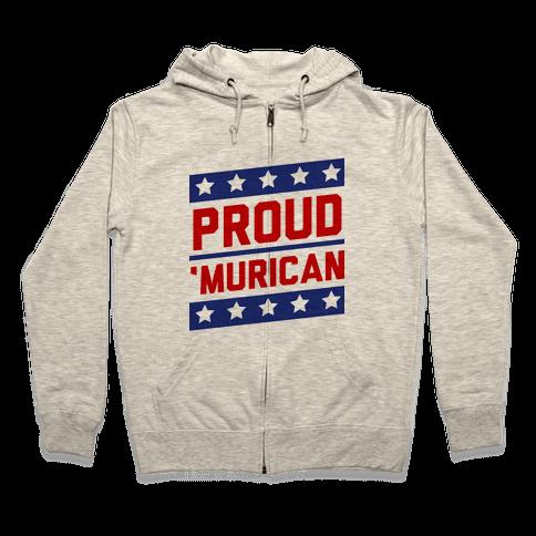 Proud Merican Patriot Zip Hoodie