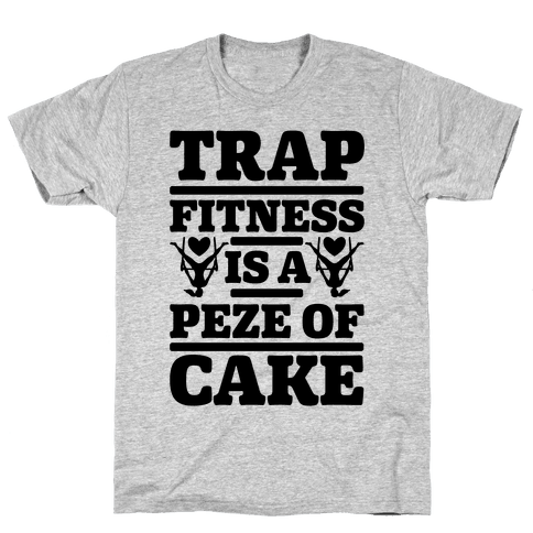 Trap Fitness is a Peze of Cake Mens T-Shirt
