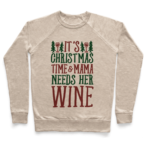 It's Christmas Time & Mama Needs Her Wine Pullover