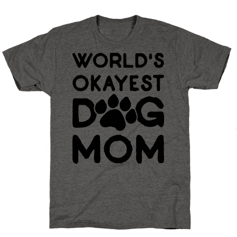 World's Okayest Dog Mom