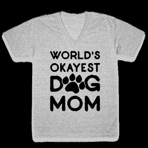 World's Okayest Dog Mom V-Neck Tee Shirt