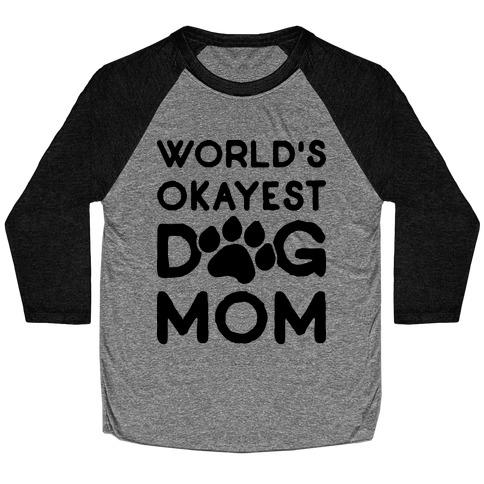 World's Okayest Dog Mom Baseball Tee