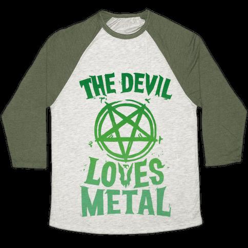 The Devil Loves Metal Baseball Tee
