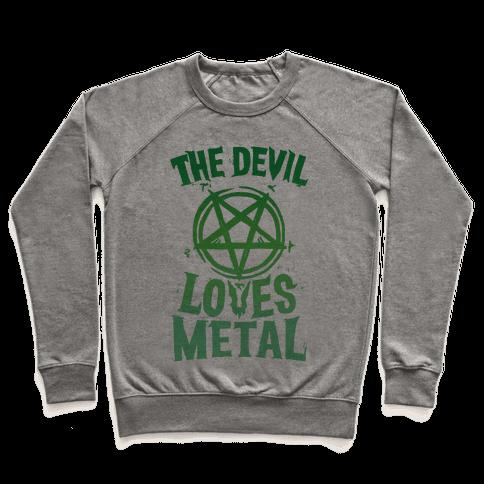 The Devil Loves Metal Pullover