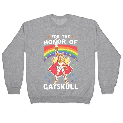 For the Honor of Gayskull Pullover