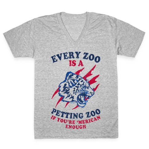 Every Zoo Is A Petting Zoo V-Neck Tee Shirt