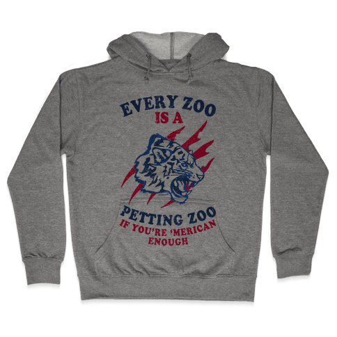Every Zoo Is A Petting Zoo Hooded Sweatshirt