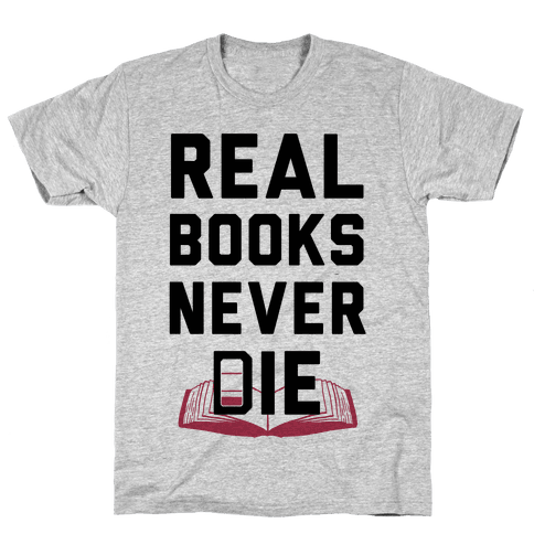 Real Books Never Die Mens T-Shirt
