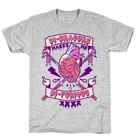 Bi-erasure Makes me Bi-Furious T-Shirt