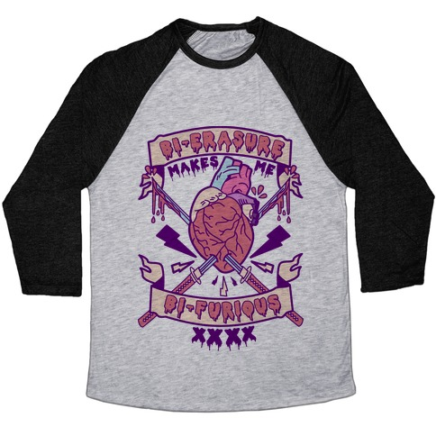 Bi-erasure Makes me Bi-Furious Baseball Tee