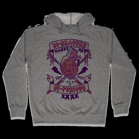 Bi-erasure Makes me Bi-Furious Hooded Sweatshirt
