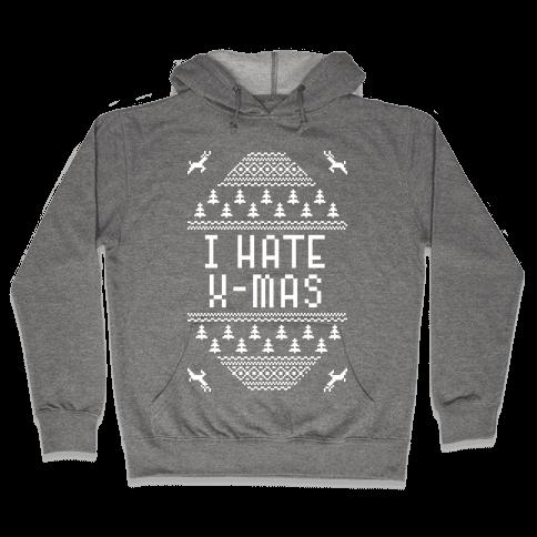 I Hate Xmas Hooded Sweatshirt