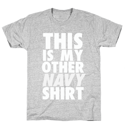 This is My Other Navy Shirt Mens T-Shirt