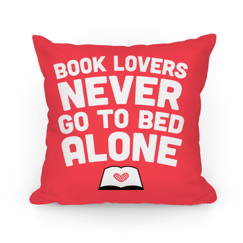 Book Lovers Never Go To Bed Alone Pillow Pillow