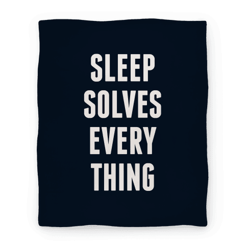 Sleep Solves Everything Blanket
