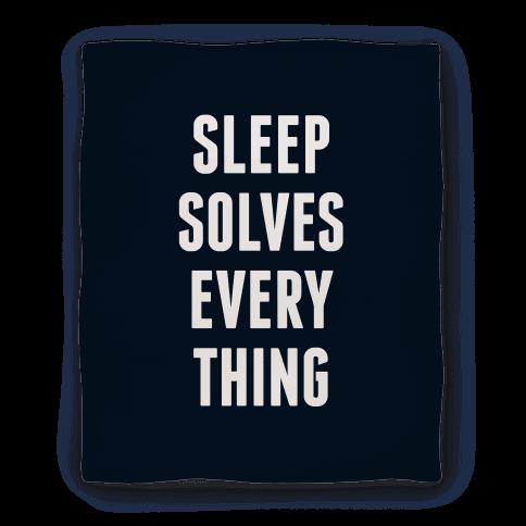 Sleep Solves Everything