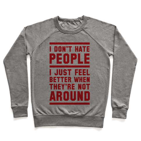 I Don't Hate People Pullover