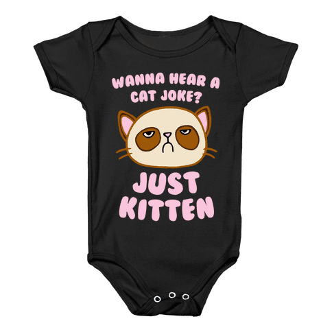 Wanna Hear A Cat Joke? Just Kitten Baby Onesy