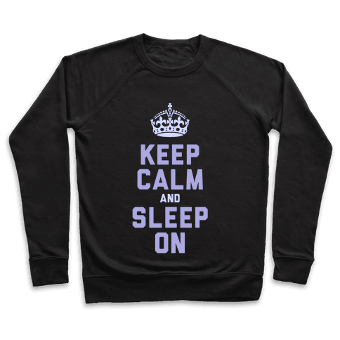 Keep Calm and Sleep On (Purple) Pullover