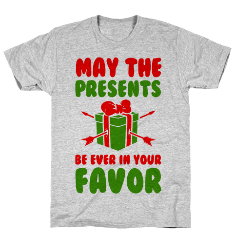 May the Presents be Ever in Your Favor. Mens T-Shirt