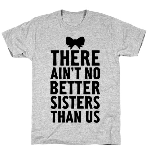 No Better Sisters Than Us (Little) T-Shirt