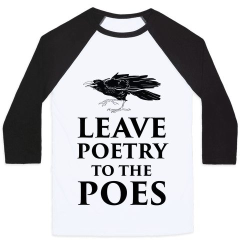 Leave Poetry To The Poes Baseball Tee