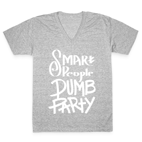 Smart People, Dumb Party V-Neck Tee Shirt