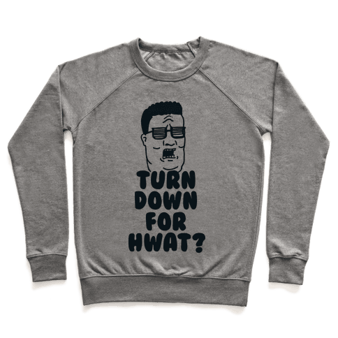 Turn Down For HWAT Pullover