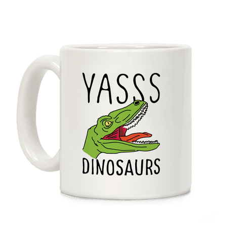 Yasss Raptor Coffee Mug