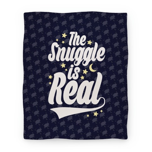 The Snuggle Is Real Blanket