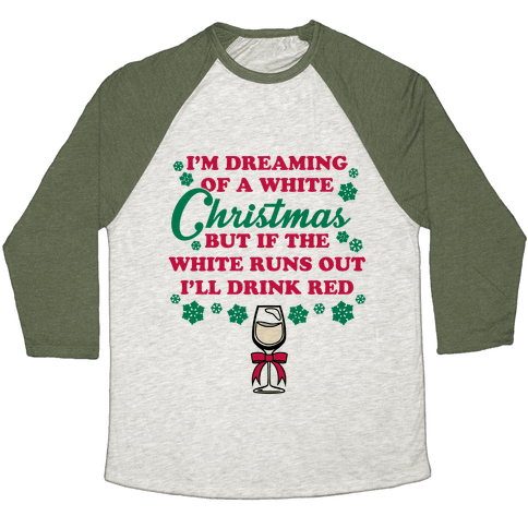 I'm Dreaming of A White Christmas Baseball Tee