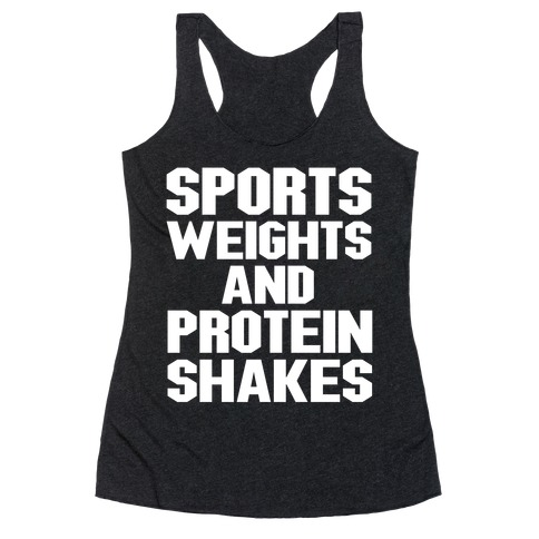 Sports Weights and Protein Shakes Racerback Tank Top
